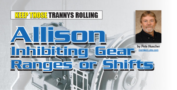 Gears Magazine | Allison Inhibiting Gear Ranges or Shifts