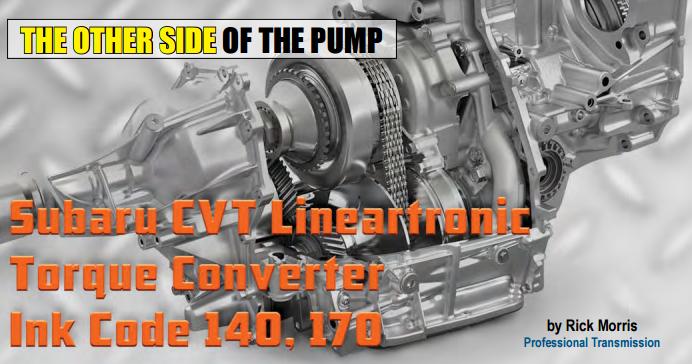 Gears Magazine | Subaru CVT Lineartronic Torque Converter Ink Code