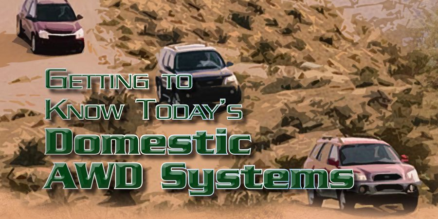 Gears Magazine   Getting to Know Today's Domestic AWD Systems