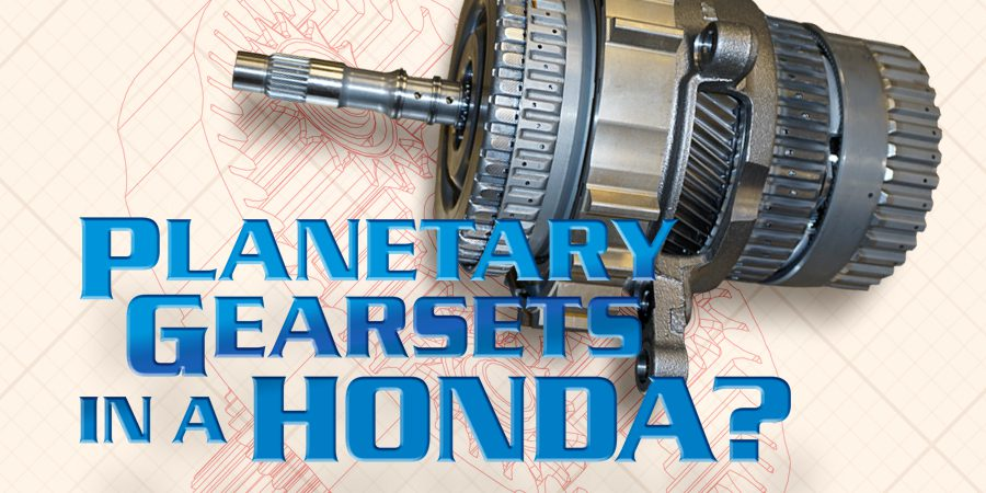 Gears Magazine | Planetary Gearsets in a Honda?