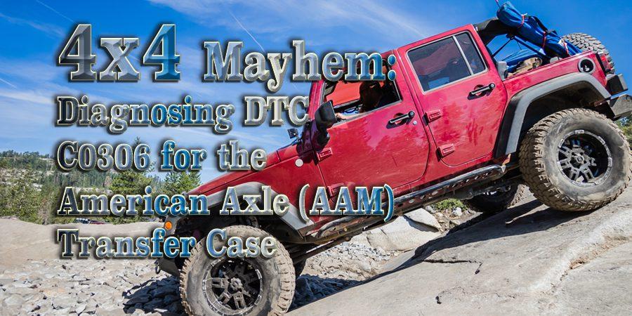 Gears Magazine | 4x4 Mayhem: Diagnosing DTC C0306 for the American