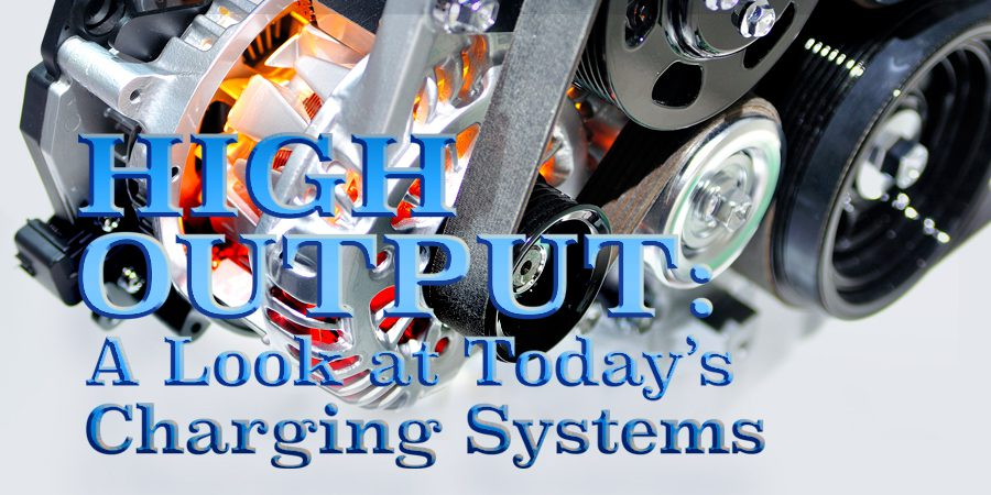 Gears Magazine   High Output: A Look at Today's Charging Systems