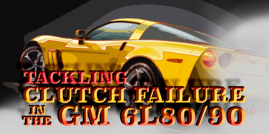 Tackling Clutch Failure 6L80 featured image
