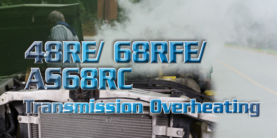 Gears Magazine | 48RE/68RFE/AS68RC Transmission Overheating